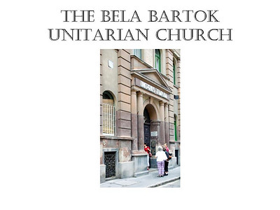 The composer Bela Bartok was a convert to Unitarianism. After his death, the church where he played the organ was renamed in his honor.