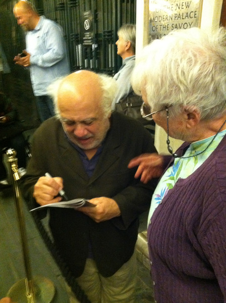 30 June 2012: We went to see Sunshine Boys and Danny DeVito came out and signed autographs!