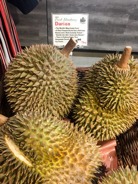 I had heard about Durian but never seen one....I didn't try one.