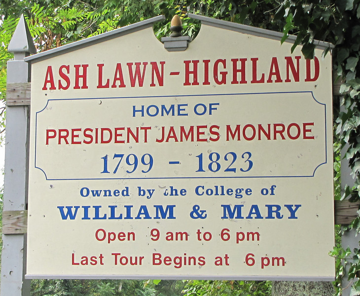 Signage at Entrace to Ash Lawn Highland - James Monroe's Home - Charlottesville, VA  9-3-10