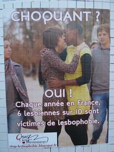 Shocking? Yes! Every year in France six out of ten lesbians are victims of lesbian-phobia.