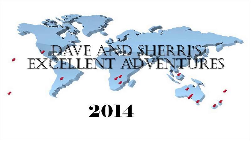 2014 Edition of Dave & Sherri's Excellent Adventures