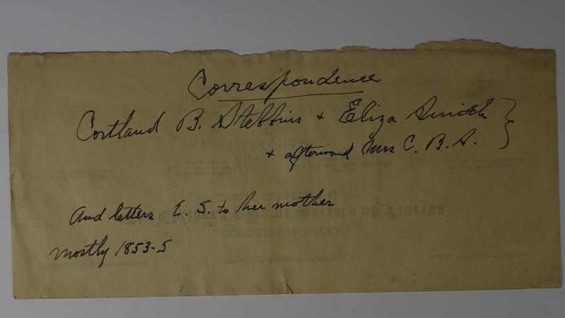 "Lable of ""Correspondence Cortland B Stebbins & Eliza Smith Stebbins mostely 1853-5"