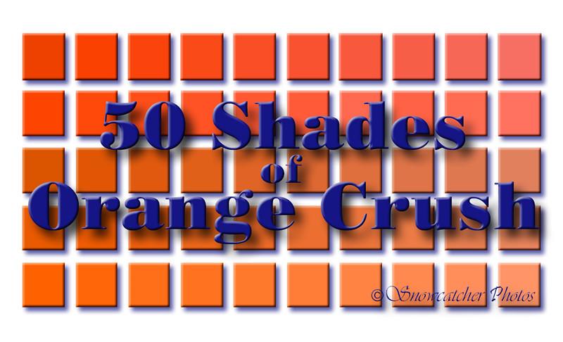 50 Shades of Orange Crush