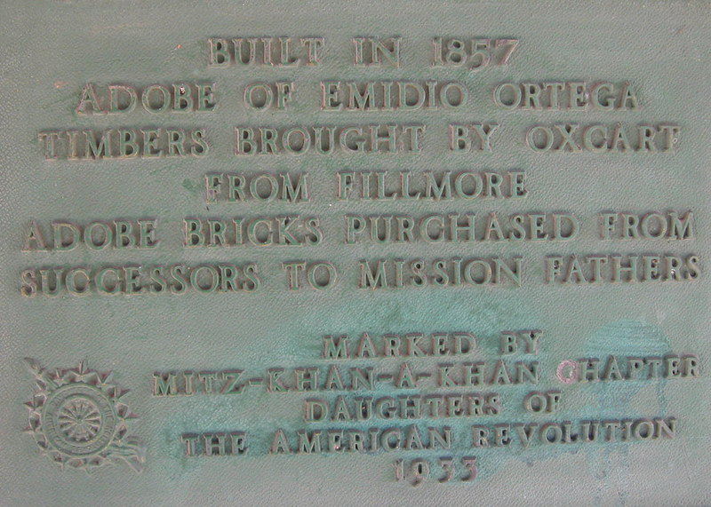 This is the sign on the Adobe of Emidio Ortega, built in 1857