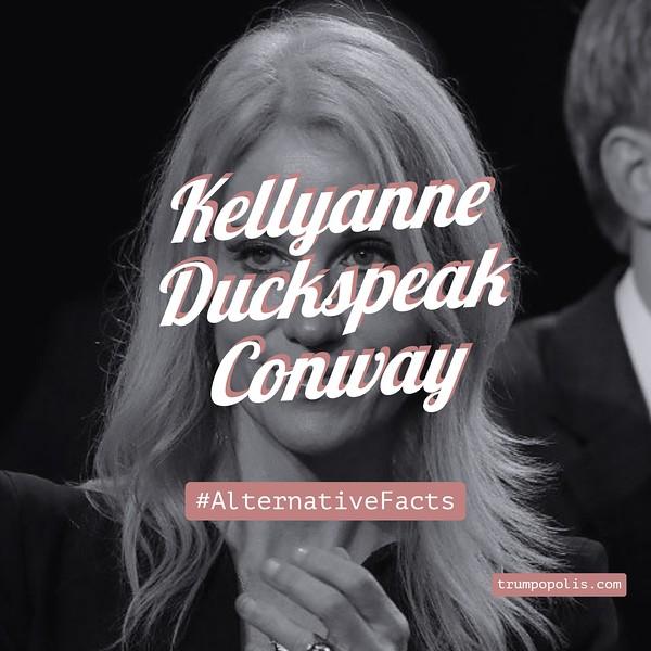 Full Orwell Alternative Factuality by Kellyanne Duckspeak Conway