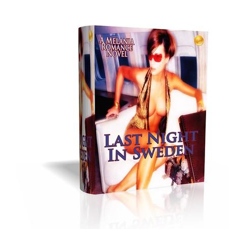 #LastNightInSweden - A Melania Romance Novel