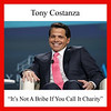"Tony Costanza - ""It's Not A Bribe If You Call It Charity"""