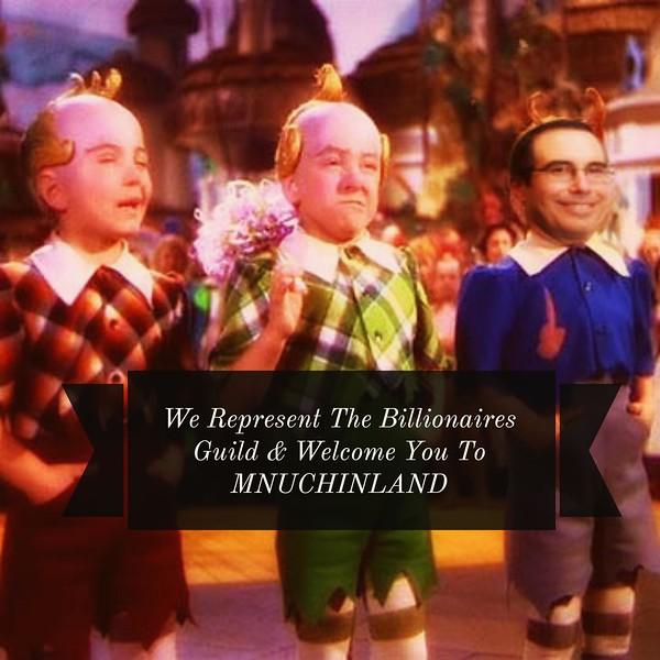 We Represent The #Billionaires Guild And Welcome You To #MNUCHINLAND