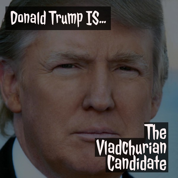 Donald Trump IS The #VladchurianCandidate In This New #Trumpopolis Real Reality Thriller