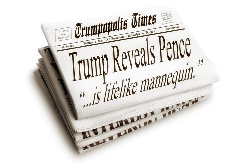 "#TRUMOPOLISTIMES Trump Reveals Pence ""...is lifelike mannequin."""