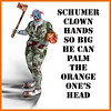 #SchumerClown Palms The Orange One's Head
