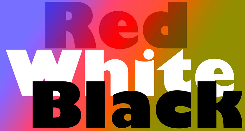 <i>Luminosity Blend</i> In luminosity blending mode, the contrast comes from the upper layer.  The words <i>black</i> and <i>white</i> have the effect of removing color from the blend because there can be no color when luminosity is either completely dark or white.  The word <i>red</i> is roughly neutral in terms of brightness and so it picks up the underlying color and imparting a neutral brightness to the blend.
