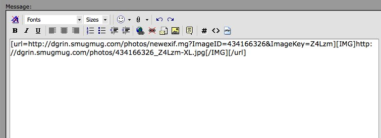 The way that your tags should look when posting EXIF is:<br /> <br /> [URL=put your image EXIF URL here][IMG]put your image URL here[/IMG][/URL]<br /> <br /> So if you look, you'll see your IMG tag is just as it was before, but it has two tags before and after it.<br /> <br /> 1) [URL=put your EXIF URL here]<br /> <br /> 2) [IMG]your image URL[/img]<br /> <br /> 3) [/URL]<br /> <br /> Just string those three elements together with no spaces, and you're all set!