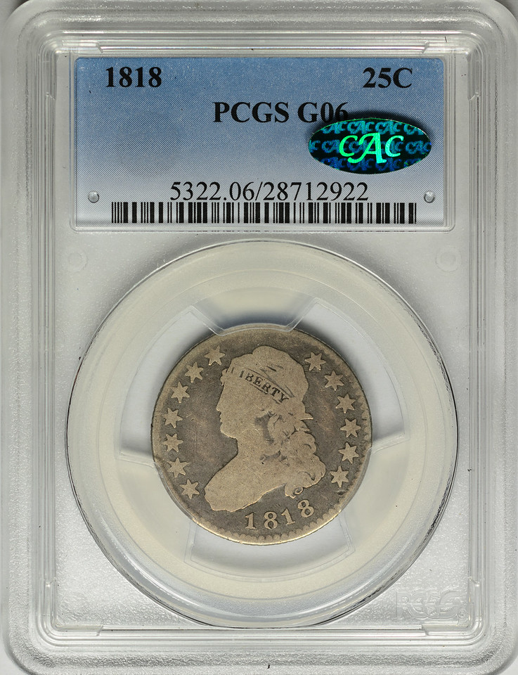 1818 QUARTER DOLLAR - CAPPED BUST, LARGE SIZE PCGS G6 CAC Obverse