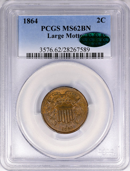 1864 TWO-CENT PIECE LARGE MOTTO PCGS MS62 BROWN CAC Obverse