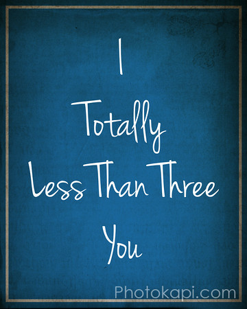 I Totally Less Than 3 You