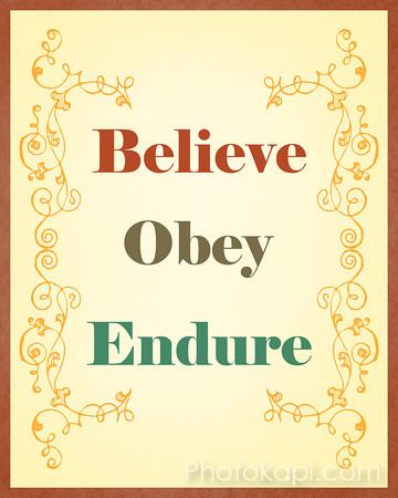 Believe, Obey, Endure