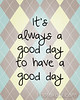 good_day_to_have_good_day