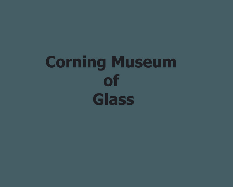 Corning Museum of Glass 8x10