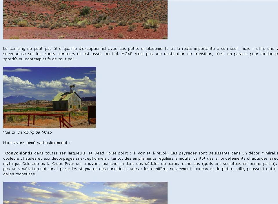 """Grisemote, sur voyage forum, est aussi  une mine de renseignements. La famille fait des carnets de voyages magnifiques, des photos superbes et un texte d'un style trés enlevé et qui se lit comme un roman!! J'adore!<br /> <br />  <a href=""""http://voyageforum.com/v.f?post=832898"""">http://voyageforum.com/v.f?post=832898</a><br /> <br /> Grisemote:<br /> Passion du voyage, types de voyages préférés, voyages déja effectués et ceux projetés............<br /> .............Juillet 2006 : 9200km en camping dans l'ouest américain avec nos 3 enfants<br /> juillet 2007 : Namibie et Botswana sous la tente<br /> juillet 2008 : Glacier National Park et le grand ouest canadien<br /> juillet 2009 ouest américain de nouveau"""