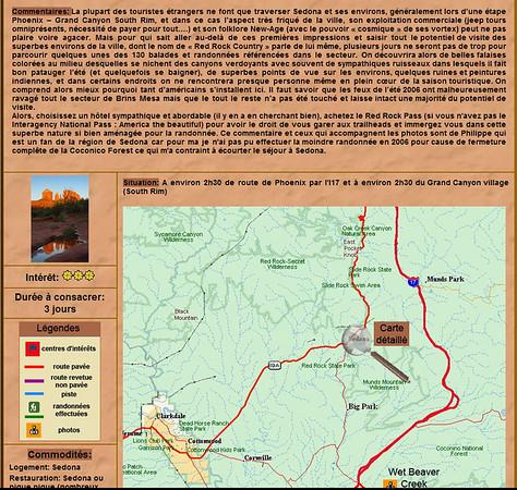 //www.ouestusa.fr/arizona/sedona/sedonab.php  c'est le site de Thierry et Philippe, une foule de renseignements et de cartes,plus plein de conseils très sensés....