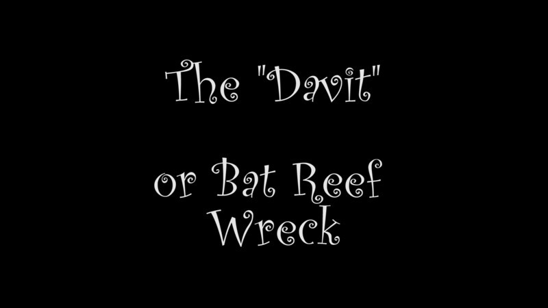 "Video of ""The Davit"" AKA The Bat Reef Wreck"