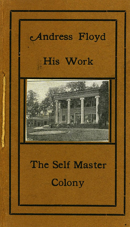 This pamphlet printed at the Self Master Colony in 1921 contains information about the colony and many photos.