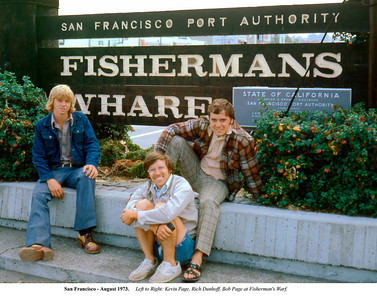 San Francisco - Fisherman's Warf.  Left to Right: Kevin Page, Rich Dunhoff, Bob Page Jr. by Joyce Page - Aug 1973
