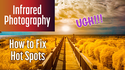 How to Fix Hot Spots in Infrared Photos?