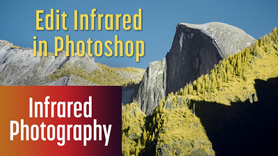 How to Edit Infrared Photos with Photoshop