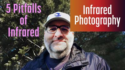 5 Pitfalls of Infrared Photography
