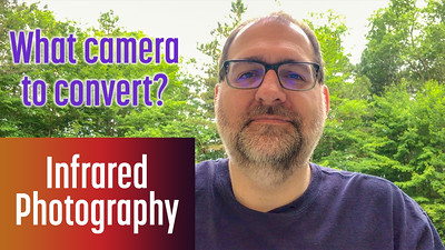 What camera should I convert to Infrared?