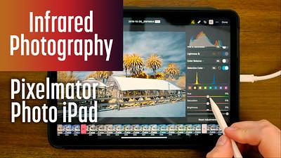 Pixelmator Photo iPad for Infrared Photo Editing