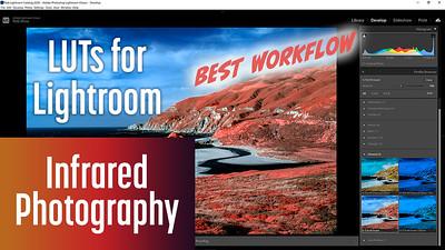 BEST Infrared Workflow for Lightroom, Lightroom Classic, & Lightroom iPad with LUTs