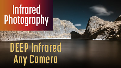 Deep Infrared Shooting & Editing with Your Unconverted Camera using Photoshop and Camera Raw