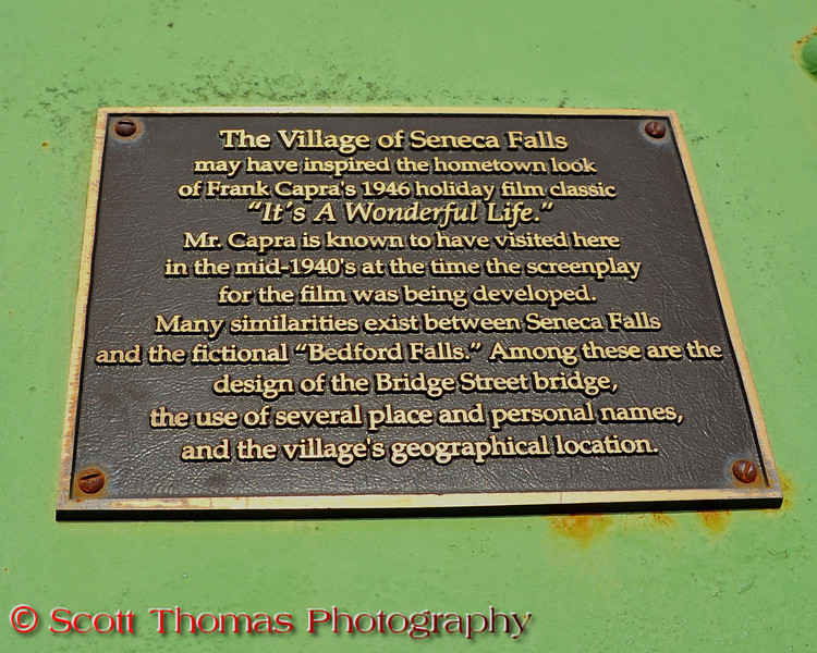 The plaque on the Bridge Street bridge in the village of Seneca Falls, New York, talking about how the ficitious Bedford Falls in the movie, It's a Wonderful Life, was based, in part, on Seneca Falls.