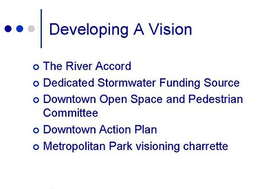 Developing a strategy. Metropolitan Park, The River Accord, Downtown Action Plan, visioning charette