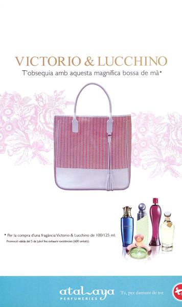 VICTORIO & LUCCHINO Diverse 2009 Spain (Atalaya stores) - text in Catalan  'Victorio & Lucchino t'obsequia amb aquesta magnífica bossa de mà'