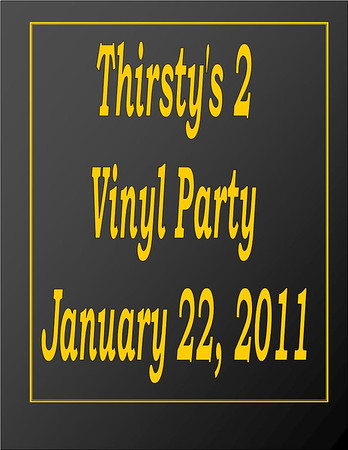 2011 Thirsty's 2 Vinyl Party - Jan 22