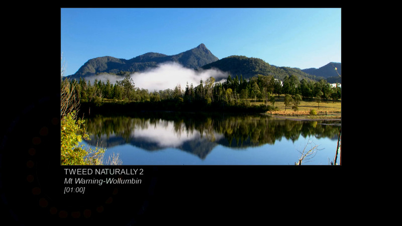 THE TWEED NATURALLY [Mt Warning-Wollumbin]