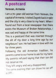 Museum of Broken Relationships is a museum of relationships (Parent/child, business or love) that went south.  Here is one I selected to illustrate the nature of the museum.
