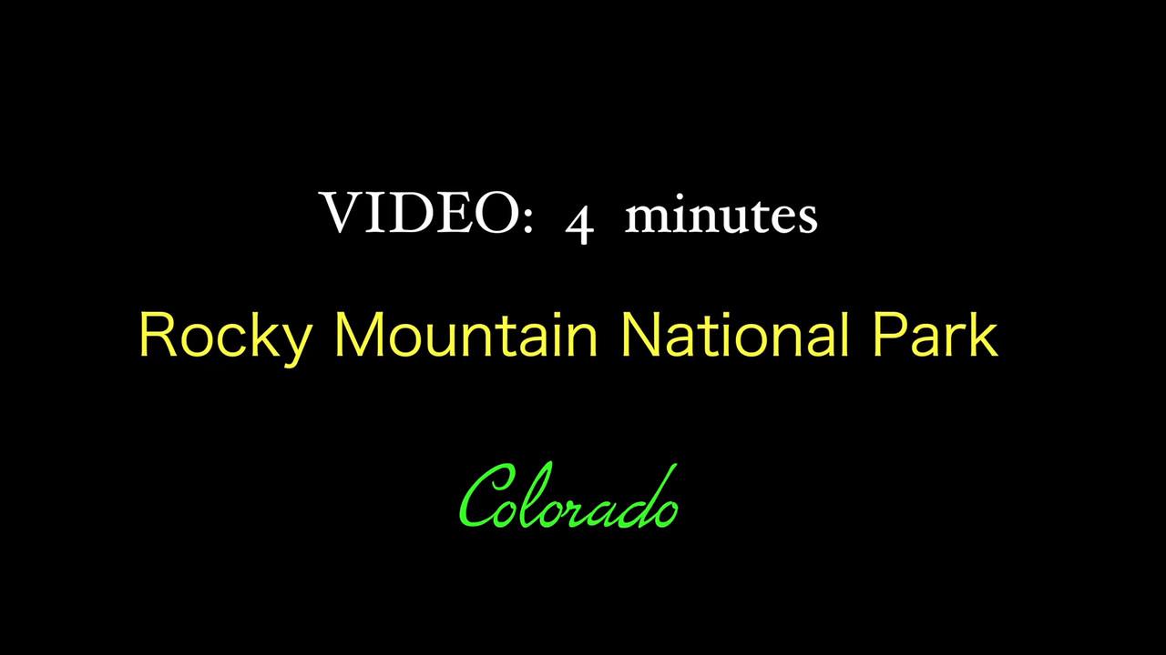 VIDEO:  4 minutes--Rocky Mountain Nat'l Park, Colorado