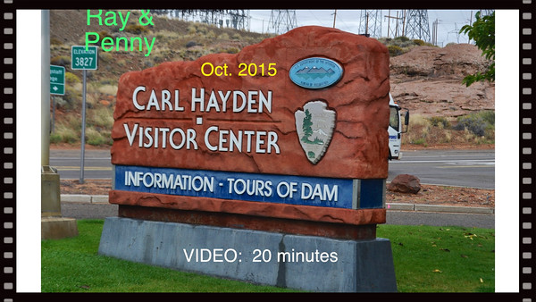 VIDEO:  20 minutes~~Glen Canyon Dam Lake Powell, Page, AZ, Oct. 2015...Ray & Penny