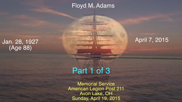 VIDEO:  Part 1 of 3 - Floyd M. Adams (Click on image above and then click on triangle and video will begin)  Part 1 of 3