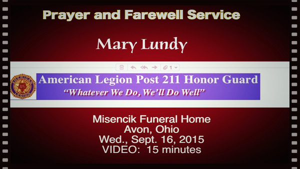 Prayer and Farewell Service - Mary Lundy, Misencik Funeral Home, Avon, Ohio, Wed., Sept. 16, 2015.  Video:  15 minutes