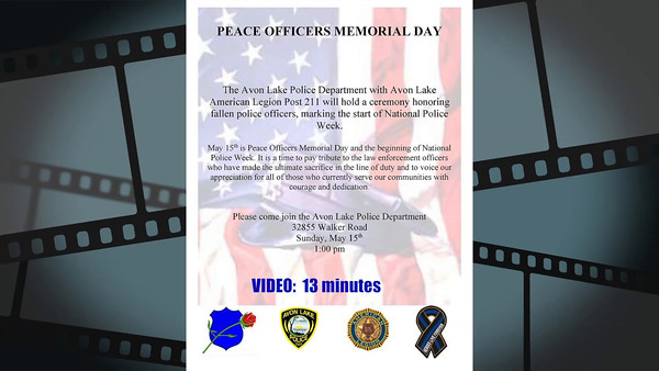 VIDEO:  13 minutes--Avon Lake Police Dept. - Sun., May 15, 2016.  Ceremony honoring fallen police officers.