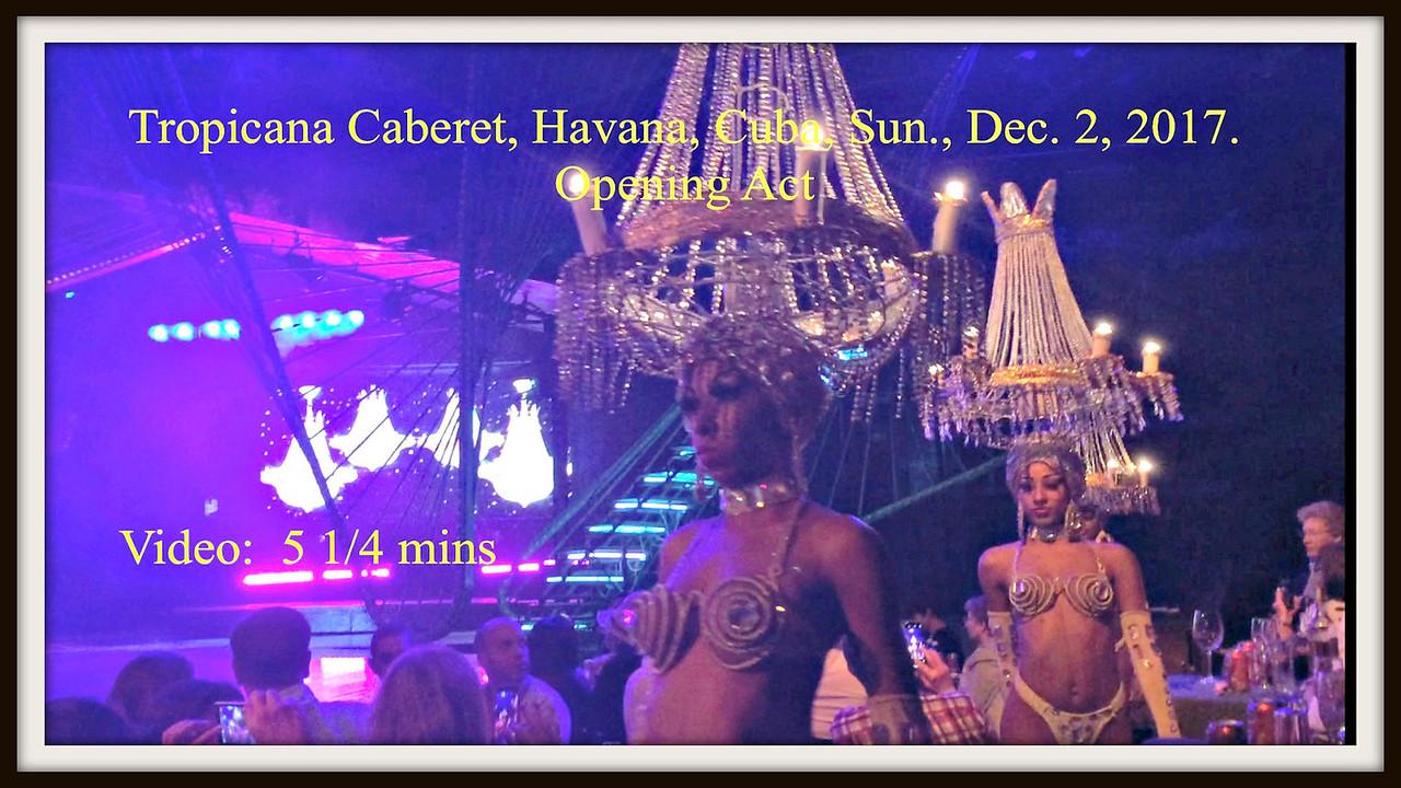 Video:  # 2 - Tropicana Caberet, Havana, Cuba, Sun.., Dec. 2, 2017