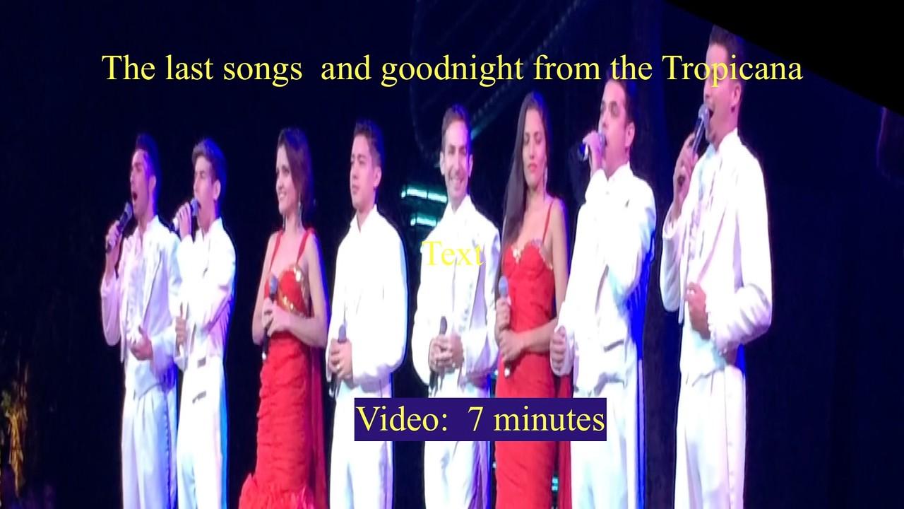 Video:  7 mins ~~ Ending songs -Tropicana, Sat., Dec. 2, 2017