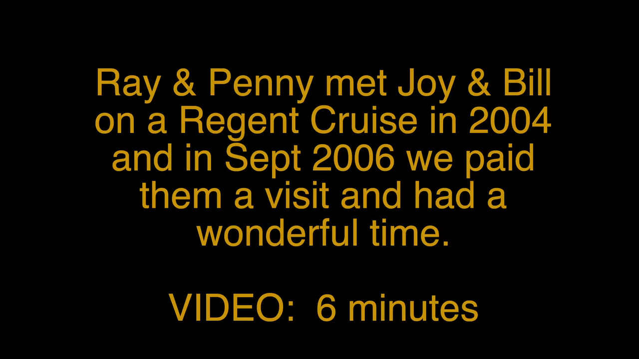 Slideshow VIDEO:  6 minutes - A visit with Bill & Joy in San Diego, Sept. 2006.  Click on above image and then on triangle and slideshow will play.